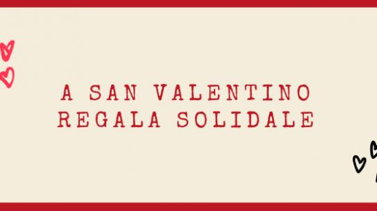 A San Valentino Regala Solidale